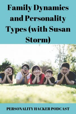 In this episode Joel and Antonia talk with author Susan Storm about personality types and how they show up in family dynamics. #MBTI #Family #personalitytypes