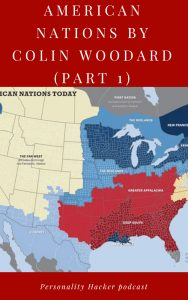 In this episode Joel and Antonia talk about the book American Nations by author Colin Woodard and how seeing North America through this lens could be another access point for healthy dialog. #colinwoodard #americannations #culture