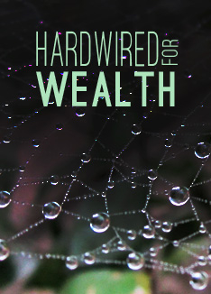 hardwired-for-wealth