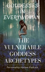 In this episode Joel and Antonia continue a short series talking about the goddess archetypes that show up for some people. This episode details the vulnerable goddesses in everywoman. #goddess #archetype