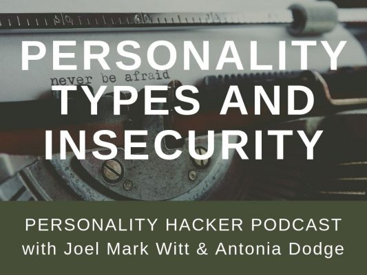 In this episode, Joel and Antonia talk about how insecurity shows up in different personality types. #MBTI #myersbriggs