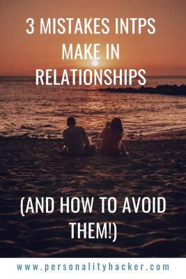 Three Mistakes INTPs Make in Relationships (and How to Avoid
