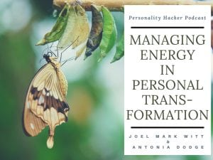In this episode, Joel and Antonia talk about how to manage your energy levels when doing intense identity level personal transformation work. #podcast #personalgrowth #metamorphosis