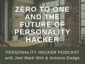 "In our 200th episode, Joel and Antonia discuss Peter Thiel's book ""Zero To One"" and the future of Personality Hacker as a company and as a movement. #podcast #personalgrowth #MBTI"
