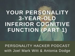In this episode, Joel and Antonia talk about the 3-Year-Old inferior cognitive function for each of the 16 personality types (part 1). #podcast #cognitivefunction #aspiration #MBTI