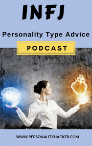 Podcast - Episode 0034 - INFJ Personality Type Advice
