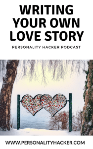 In this episode, Joel and Antonia talk about how to take control and write your own love story. #podcast #relationship #lovestory