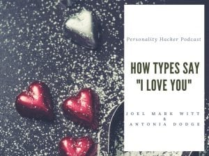 "In this episode Joel and Antonia talk about how each of the Myers Briggs types say ""I love you.""#podcast #MBTI #relationships #love"