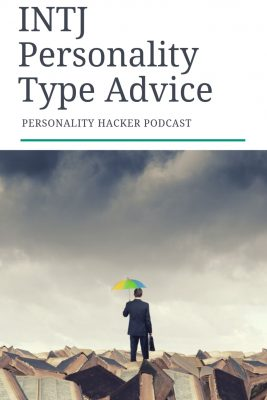 Podcast - Ep 88 - INTJ Personality Type Advice