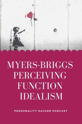In this episode, Joel and Antonia talk about the idealism we develop around our perceiving cognitive functions. #MBTI #myersbriggs