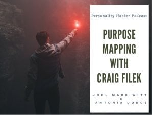 In this episode Joel and Antonia talk about the power of owning what you don't want to admit right now with Purpose Mapping creator Craig Filek. #lifepurpose #purposemapping #personalgrowth