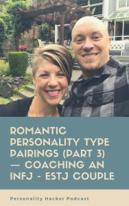 In this episode Joel and Antonia coach a real life couple (ENTJ female - INFJ male) and help them uncover the amazing aspects of their personalities that will lead them to a deep, connected romantic, relationship. #MBTI #myersbriggs #relationships #INFJ #ESTJ