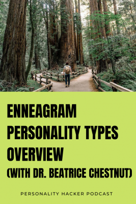Podcast – Episode 0399 – Enneagram Personality Types Overview (with Dr. Beatrice Chestnut)