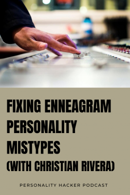 Podcast – Episode 0398 – Fixing Enneagram Personality Mistypes (with Christian Rivera)