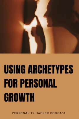 Podcast – Episode 0400 – Using Archetypes For Personal Growth