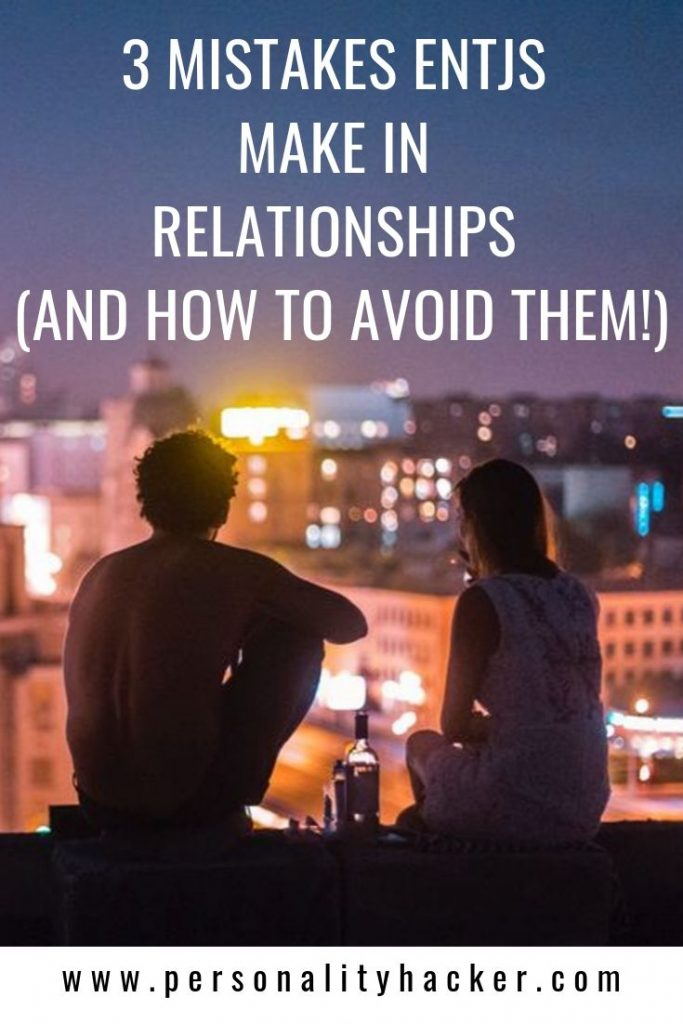 3 Mistakes ENTJs Make in Relationships - And How To Avoid Them #ENTJ #ENTJ relationships
