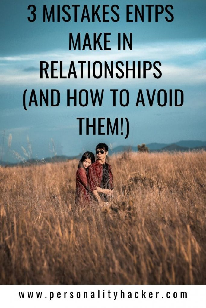 3 Mistakes ENTPs Make in Relationships - And How To Avoid Them #ENTP #ENTPrelationships