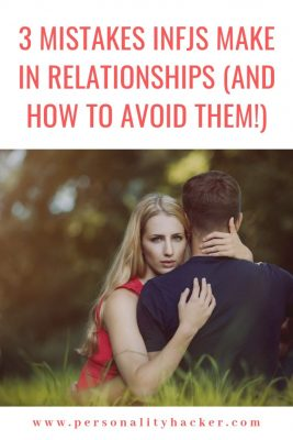 3 Mistakes INFJs Make in Relationships - And How To Avoid Them #INFJ #INFJ relationships