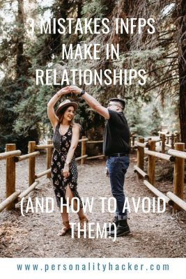 3 Mistakes INFPs Make in Relationships - And How To Avoid Them #INFP #INFP relationships