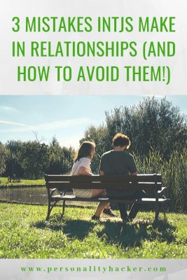3 Mistakes INTJs Make in Relationships - And How To Avoid Them #INTJ #INTJ relationships