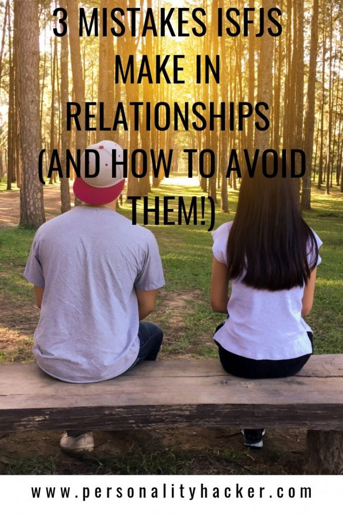 3 Mistakes ISFJs Make in Relationships - And How To Avoid Them #ISFJ #ISFJrelationships