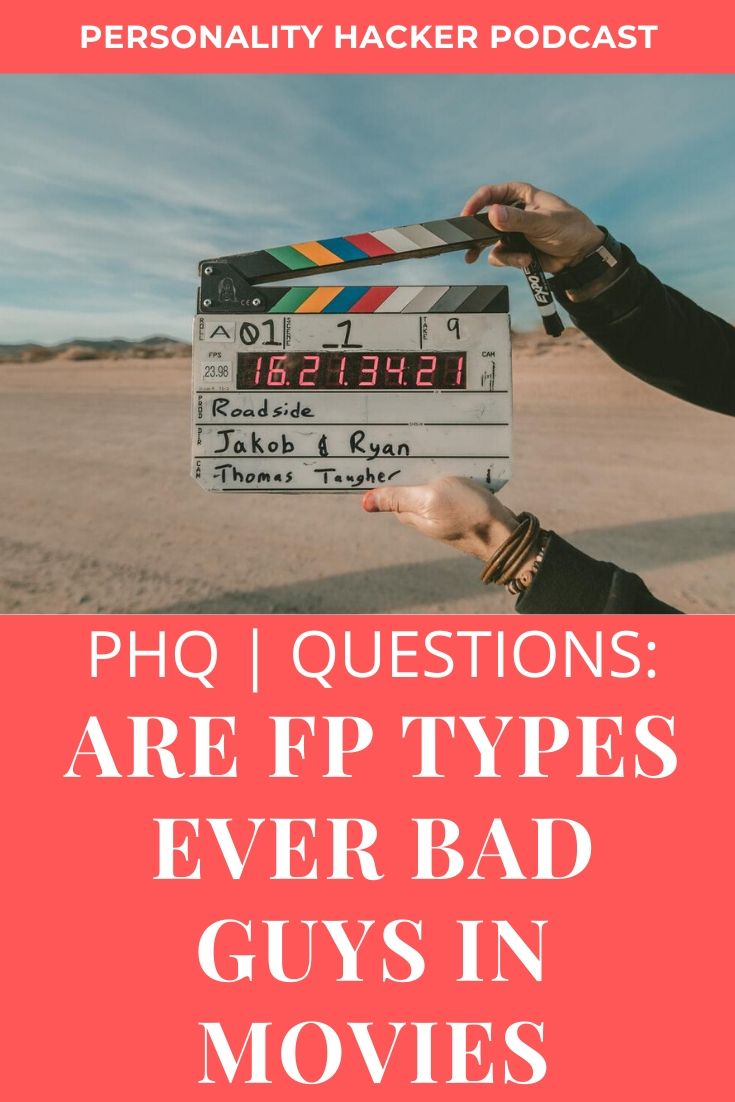 In this episode, Joel and Antonia answer a listener question about FP types and NF types and why they are not often portrayed as the bad guys in movies.