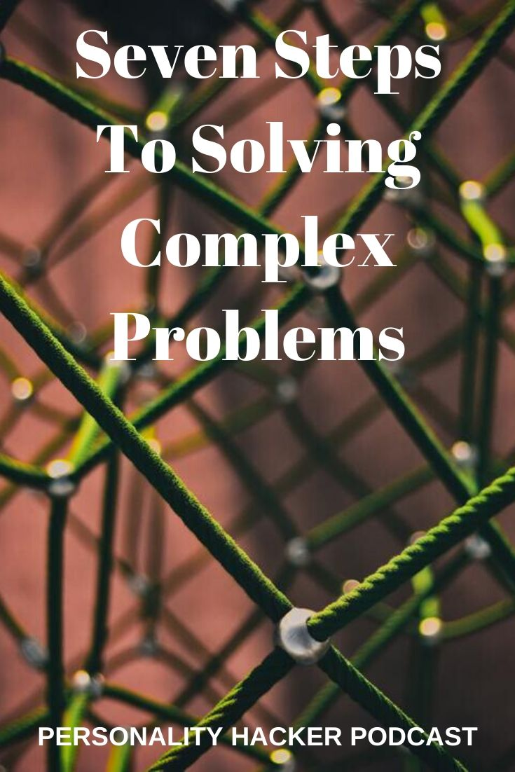 In this episode, Joel and Antonia talk about the steps needed to solve complex problems in your personal life and the world at large.