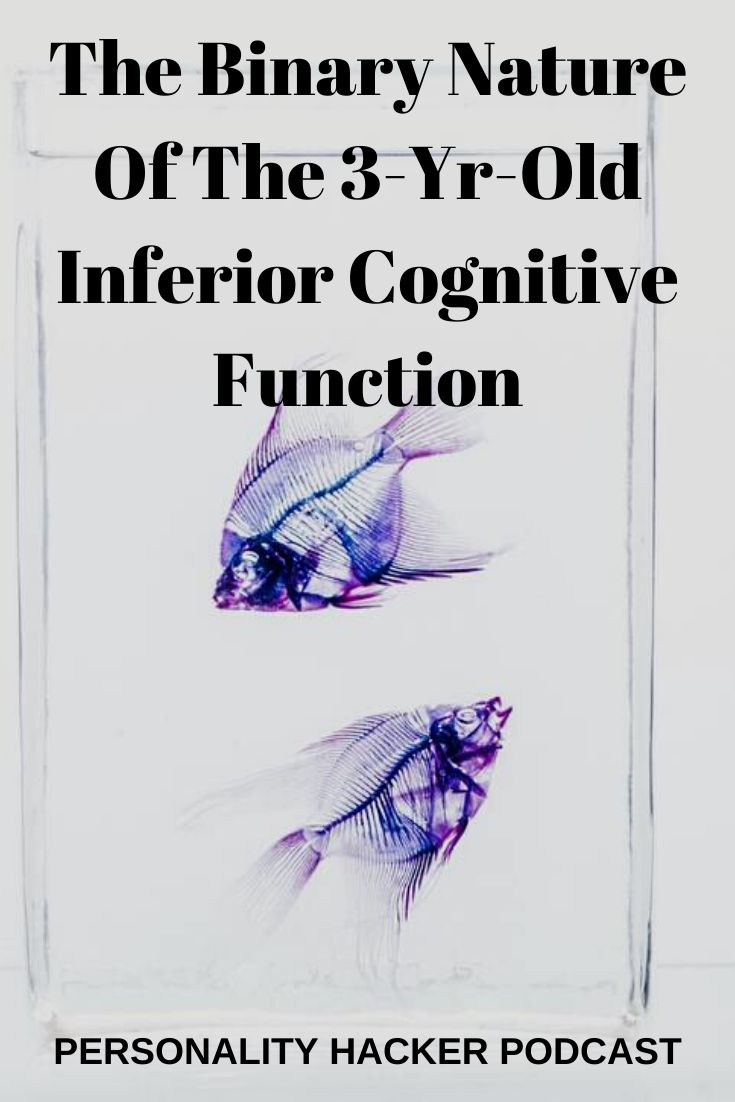 In this episode Joel and Antonia talk about the binary nature of your inferior (3-year-old) cognitive function. #myersbriggs
