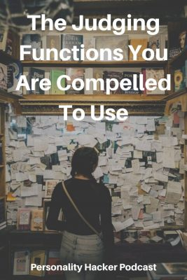 The Judging Functions You Are Compelled to Use #myersbriggs #cognitivefunctions