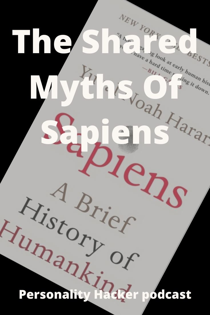 In this episode Joel and Antonia talk about the book Sapiens and the shared reality of human myths.