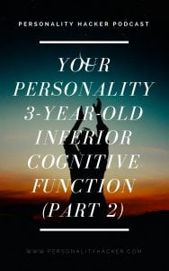 In this episode, Joel and Antonia continue talking about the 3-Year-Old inferior cognitive function for each of the 16 personality types (part 2). #podcast #cognitivefunctions #MBTI